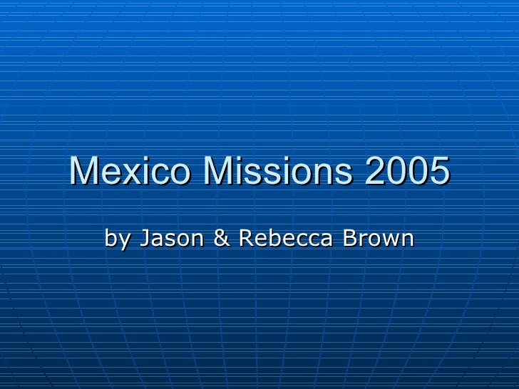 Mexico Missions 2005 by Jason & Rebecca Brown