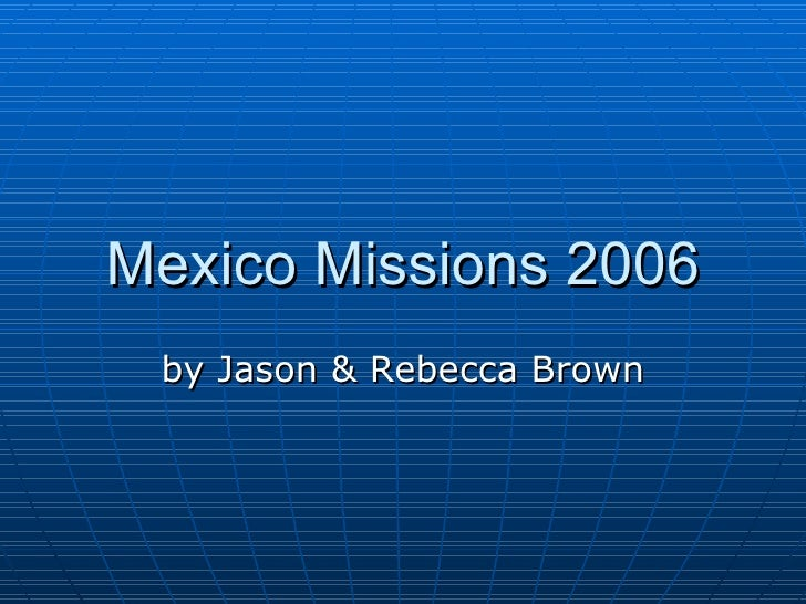 Mexico Missions 2006 by Jason & Rebecca Brown