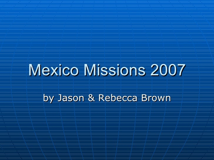 Mexico Missions 2007 by Jason & Rebecca Brown
