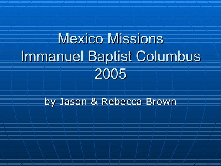Mexico Missions Immanuel Baptist Columbus 2005 by Jason & Rebecca Brown