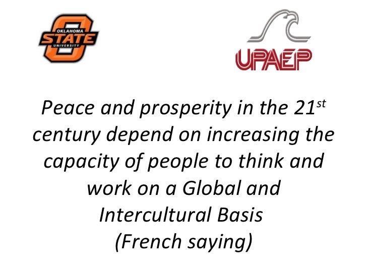 Peace and prosperity in the 21                              stcentury depend on increasing the capacity of people to think...