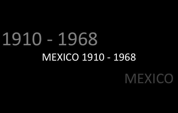 1910 - 1968     MEXICO 1910 - 1968                    MEXICO