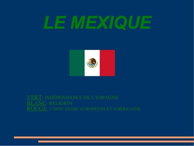 LE MEXIQUEVERT: INDÉPENDANCE DE L'ESPAGNEBLANC: RELIGIONROUGE: UNION ENTRE EUROPÉENS ET AMÉRICAINS
