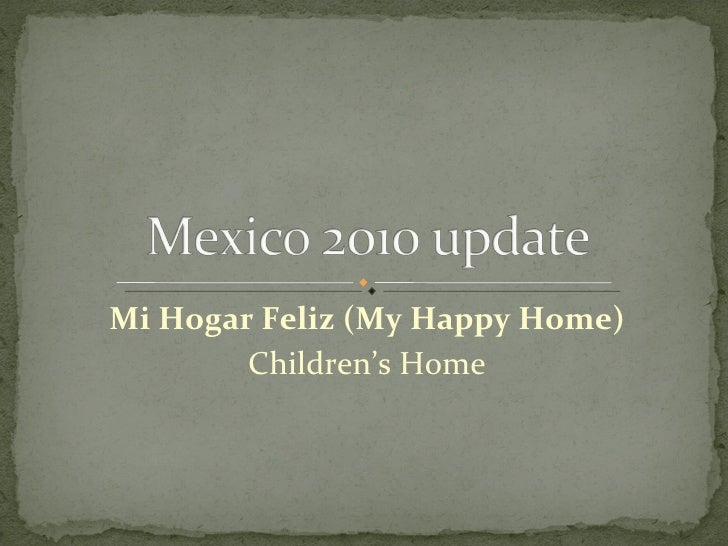 Mi Hogar Feliz (My Happy Home) Children's Home