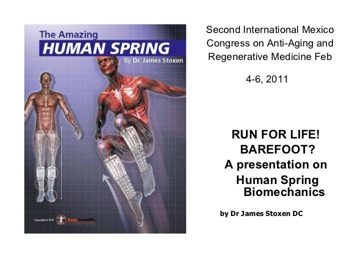 SecondInternational Mexico Congress on Anti-Aging and Regenerative Medicine Feb 4-6, 2011   <ul><li>RUN FOR LIFE!  </li><...