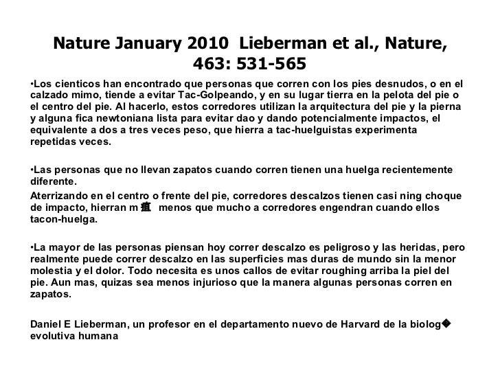 Nature January 2010  Lieberman et al., Nature, 463: 531-565 <ul><li>Los cienticos han encontrado que personas que corren c...