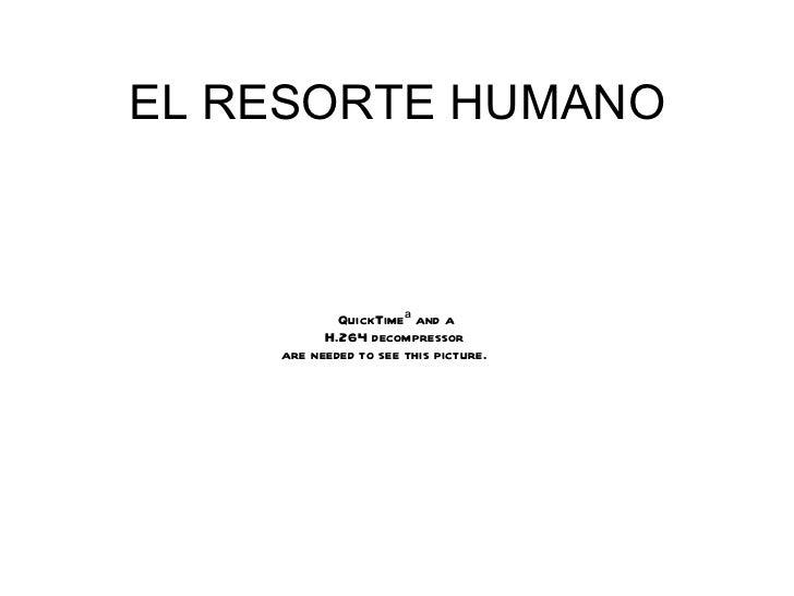 EL RESORTE HUMANO