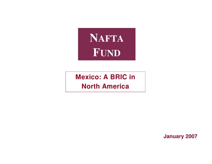 NAFTA     FUND Mexico: A BRIC in  North America                         January 2007