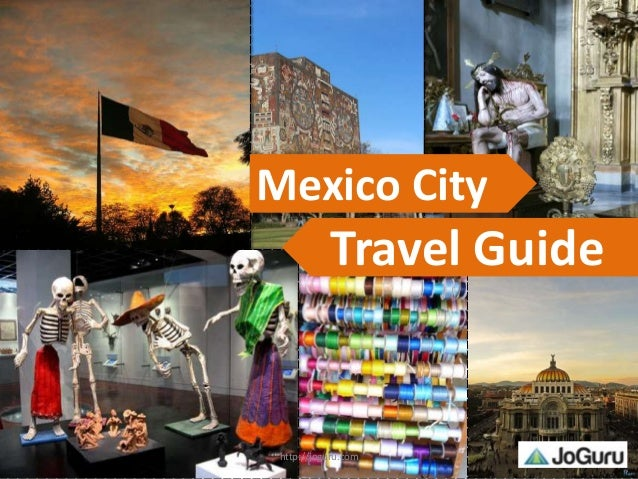 Mexico city travel guide joguru com for Vacation in mexico city