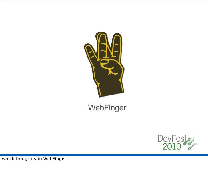 How WebFinger works    Discovering a user's WebFinger profile                                        chris.messina@gmail.c...