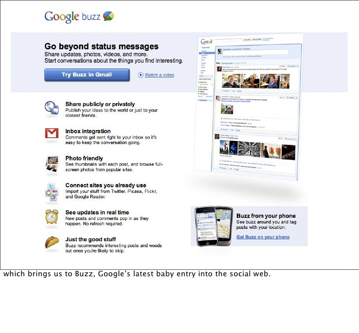 which brings us to Buzz, Google's latest baby entry into the social web.