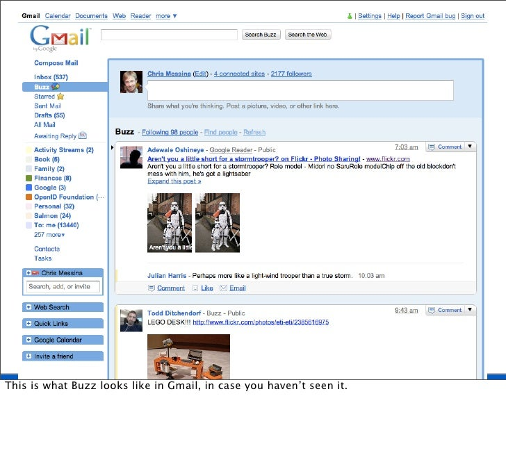 This is what Buzz looks like in Gmail, in case you haven't seen it.