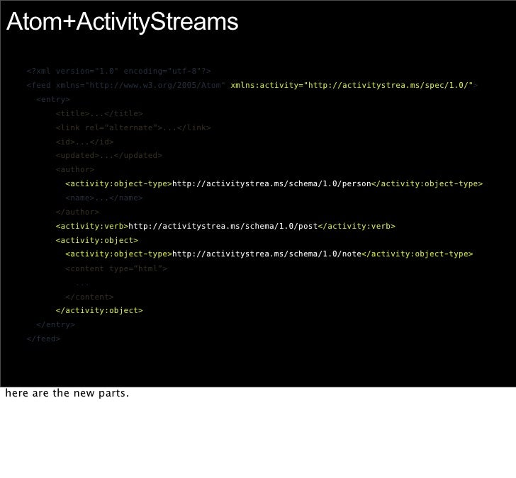http://activitystrea.ms     to learn more, this is where it all happens.  so, what does and activitystream-formatted feed ...