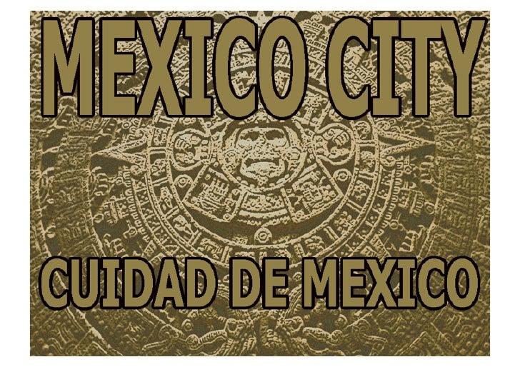 Mexico City - Cuidad de Mexico