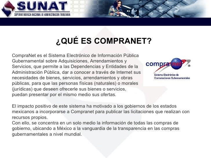 CompraNet es el Sistema Electrónico de Información Pública Gubernamental sobre Adquisiciones, Arrendamientos y Servicios, ...
