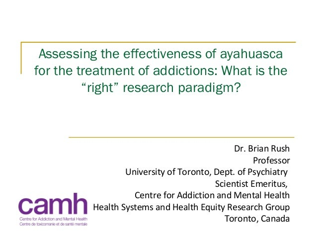 """Assessing the effectiveness of ayahuasca for the treatment of addictions: What is the """"right"""" research paradigm? Dr. Brian..."""