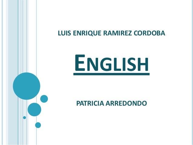 LUIS ENRIQUE RAMIREZ CORDOBA ENGLISH PATRICIA ARREDONDO