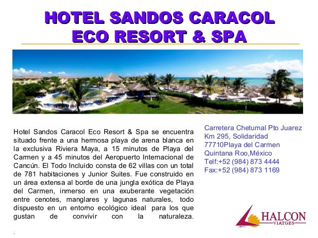 HOTEL SANDOS CARACOLHOTEL SANDOS CARACOL ECO RESORT & SPAECO RESORT & SPA Carretera Chetumal Pto Juarez Km 295, Solidarida...
