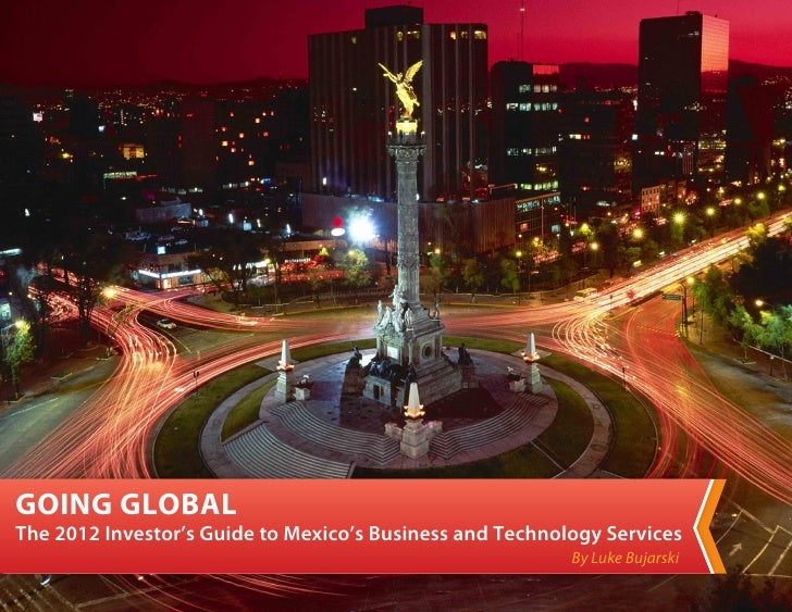 GOING GLOBALThe 2012 Investor's Guide to Mexico's Business and Technology Services                                        ...