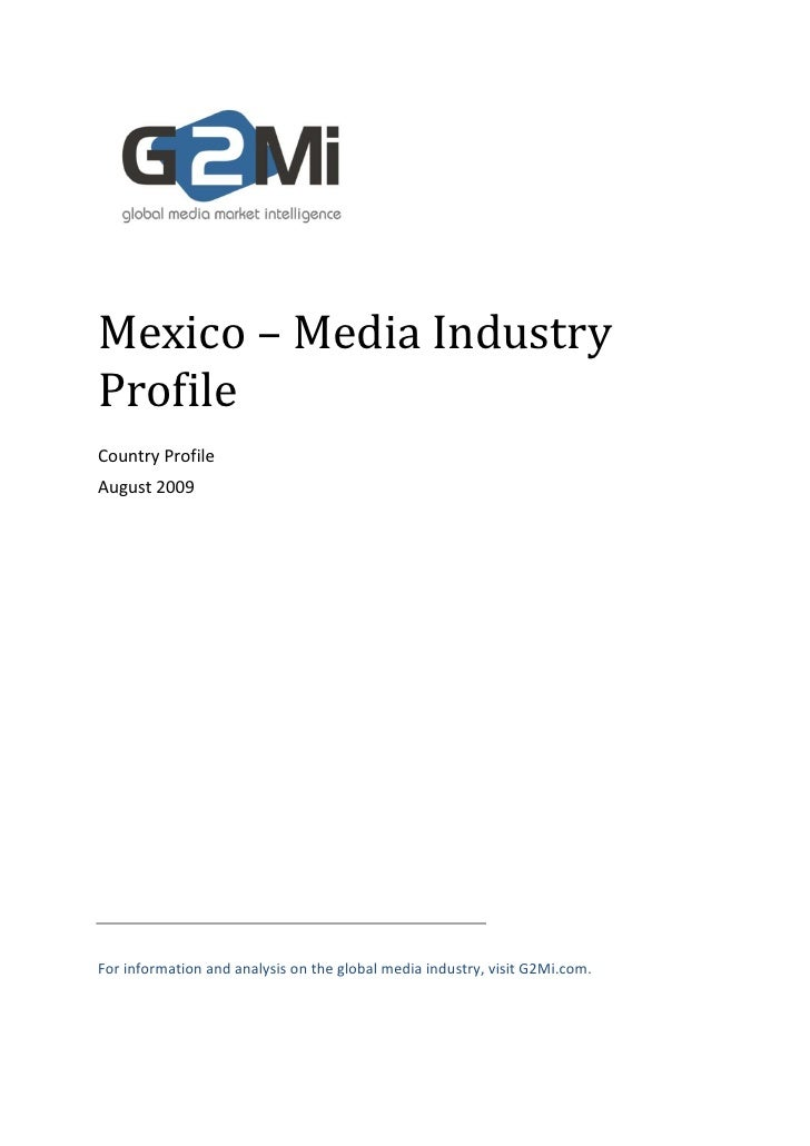 Mexico – Media Industry Profile Country Profile August 2009     For information and analysis on the global media industry,...