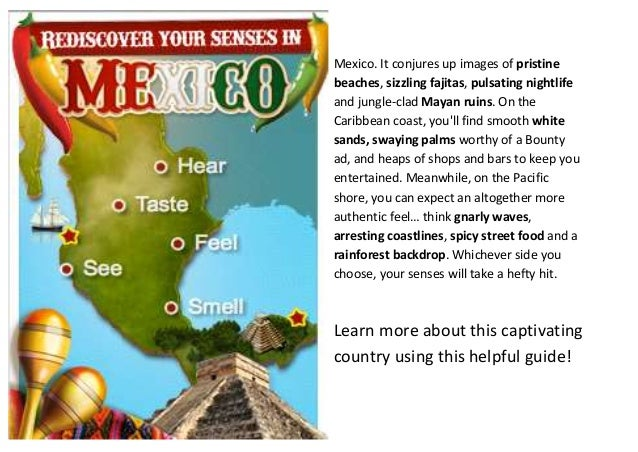 Mexico. It conjures up images of pristinebeaches, sizzling fajitas, pulsating nightlifeand jungle-clad Mayan ruins. On the...