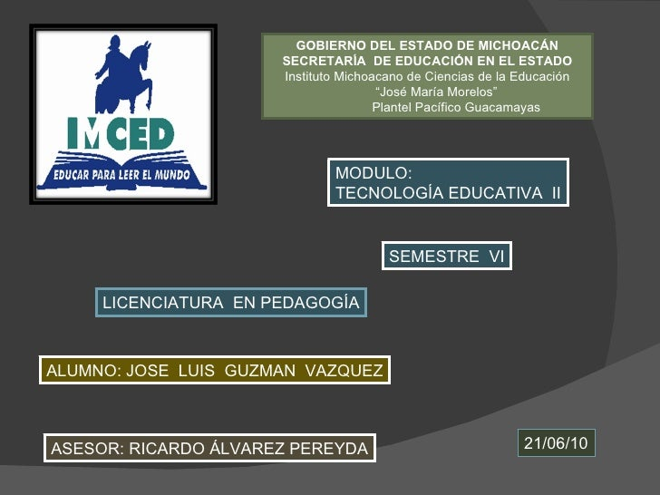 """GOBIERNO DEL ESTADO DE MICHOACÁN SECRETARÍA  DE EDUCACIÓN EN EL ESTADO Instituto Michoacano de Ciencias de la Educación """" ..."""