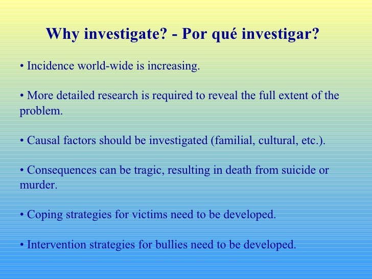 Why investigate? - Por qué investigar? •  Incidence world-wide is increasing. •  More detailed research is required to rev...