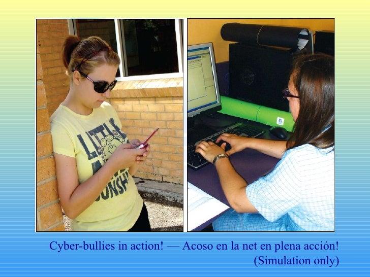 Cyber-bullies in action! — Acoso en la net en plena acción! (Simulation only)