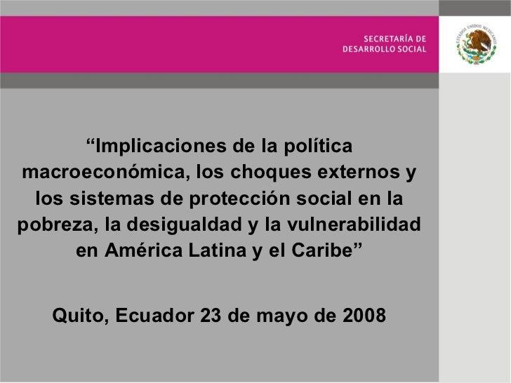 """"""" Implicaciones de la política macroeconómica, los choques externos y los sistemas de protección social en la pobreza, la ..."""