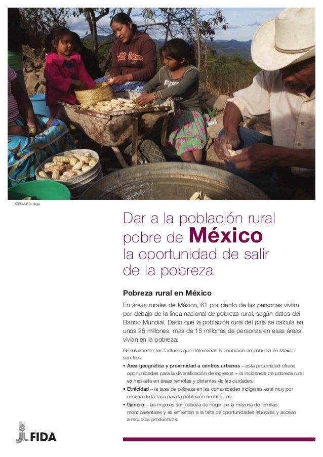 ©FIDA/P.C. Vega                  Dar a la población rural                  pobre de México                  la oportunidad...