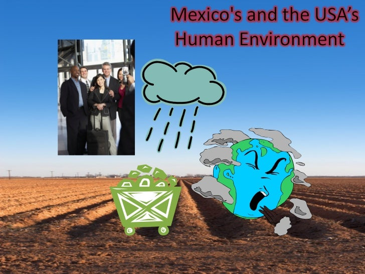 Mexico's and the usa's human environment
