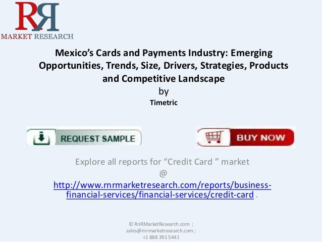 Mexico's Cards and Payments Industry: Emerging Opportunities, Trends, Size, Drivers, Strategies, Products and Competitive ...