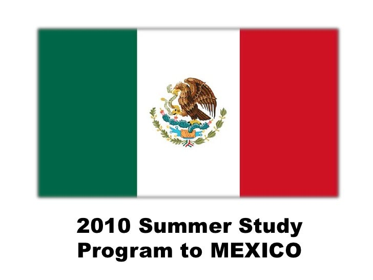 2010 Summer Study Program to MEXICO<br />