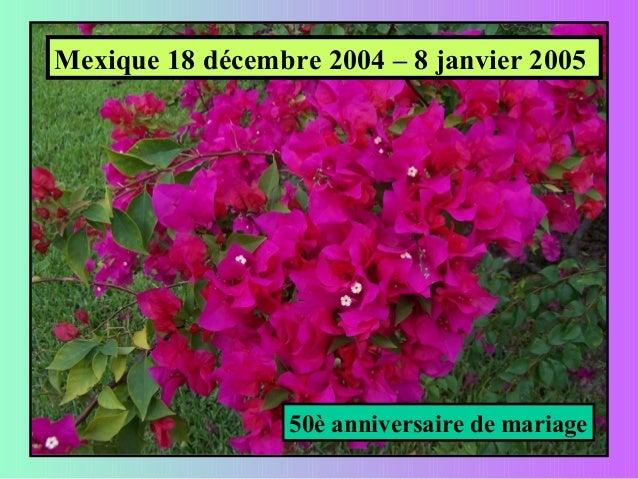 Mexique 18 décembre 2004 – 8 janvier 200550è anniversaire de mariage