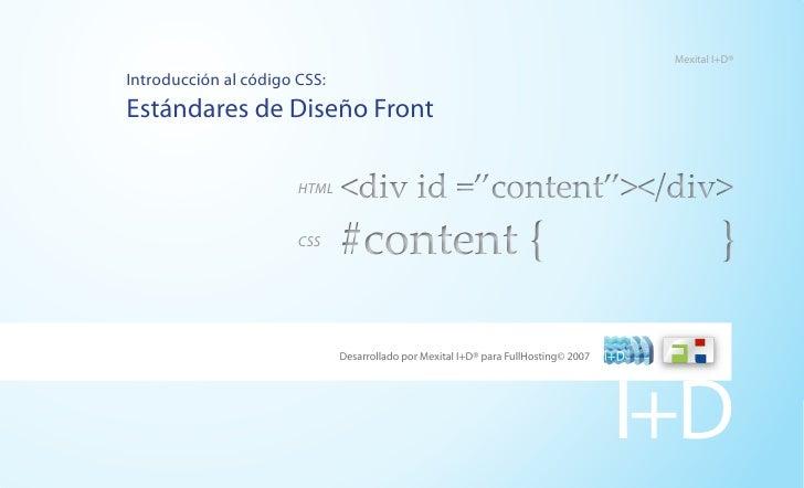 "Mexital I+D®  Introducción al código CSS: Estándares de Diseño Front                         HTML   <div id =""content""></d..."