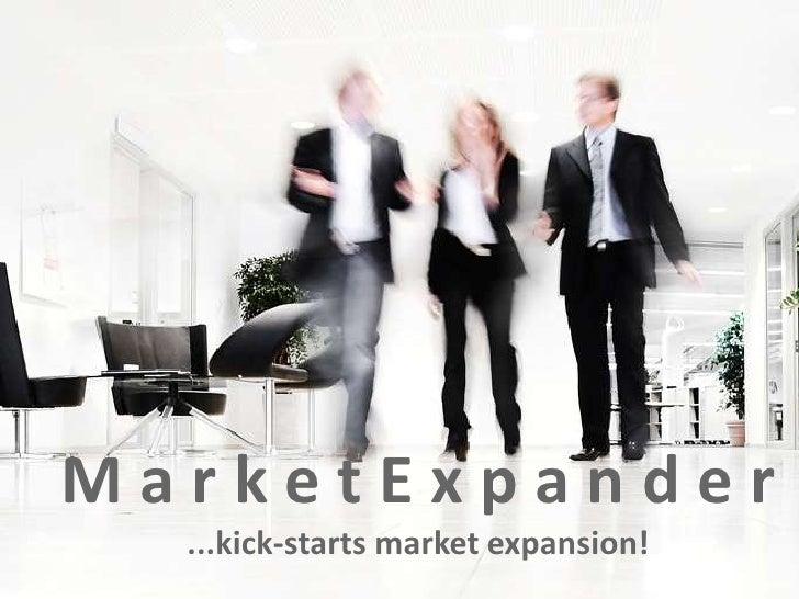 MarketExpander  ...kick-starts market expansion!