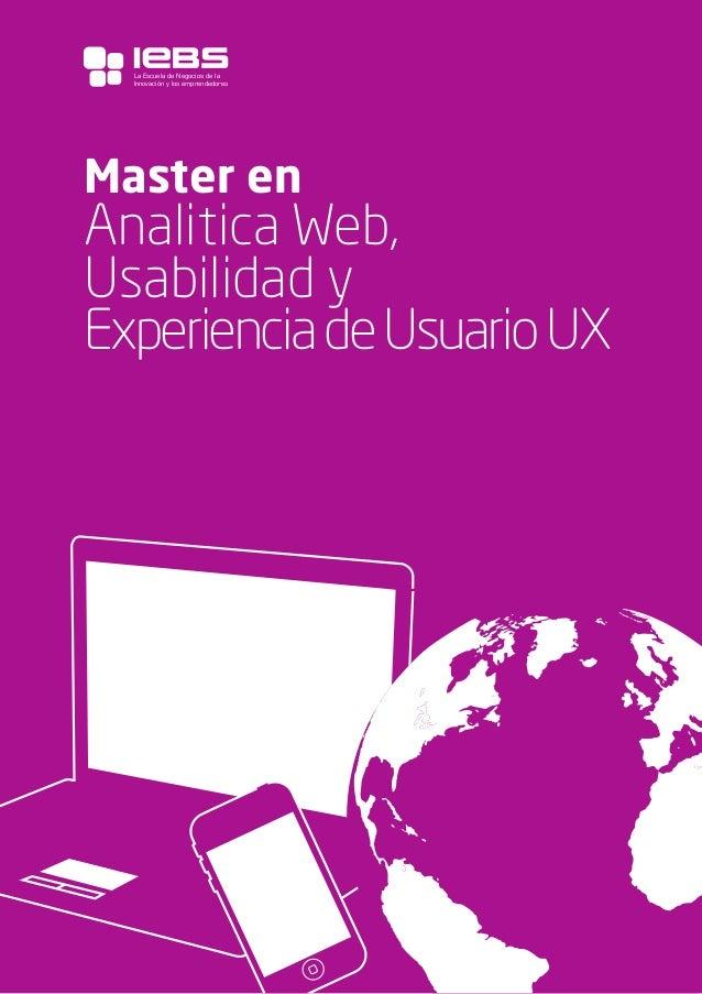 1 Master en Analitica Web, Usabilidad y ExperienciadeUsuarioUX La Escuela de Negocios de la Innovación y los emprendedores