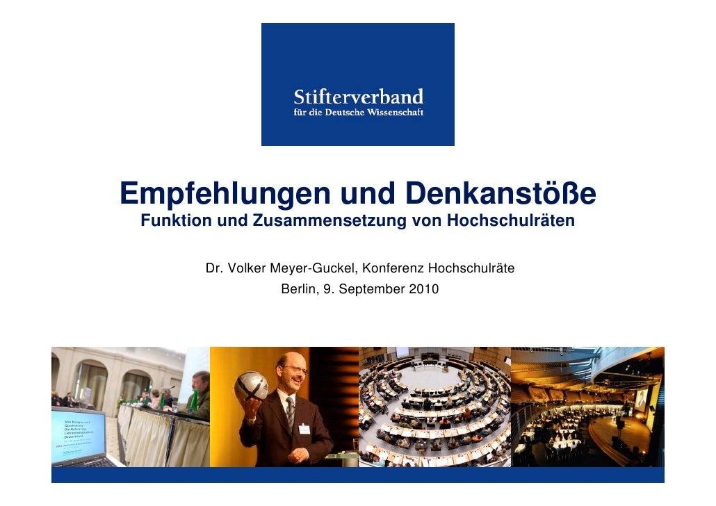 Empfehlungen und Denkanstöße  Funktion und Zusammensetzung von Hochschulräten          Dr. Volker Meyer-Guckel, Konferenz ...