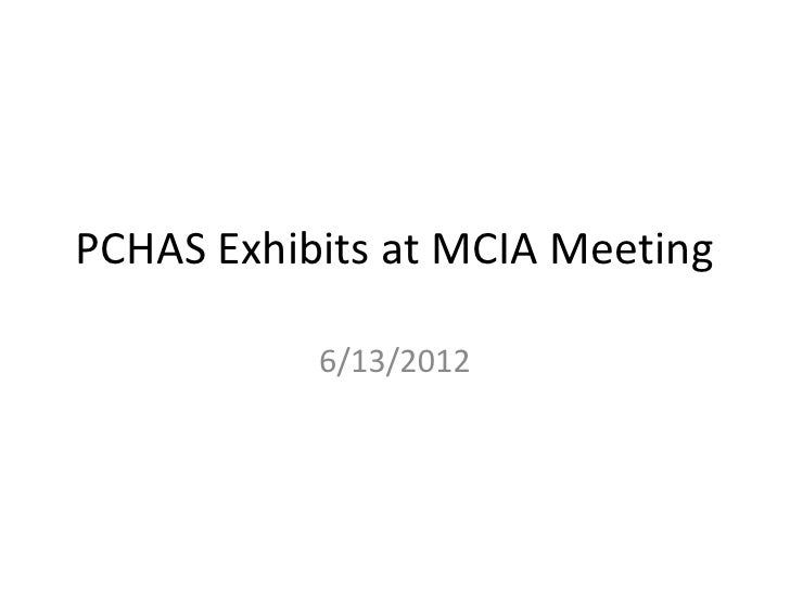 PCHAS Exhibits at MCIA Meeting           6/13/2012
