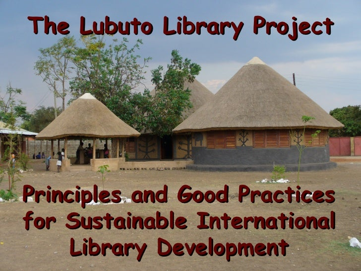 The Lubuto Library Project     Principles and Good Practices for Sustainable International      Library Development