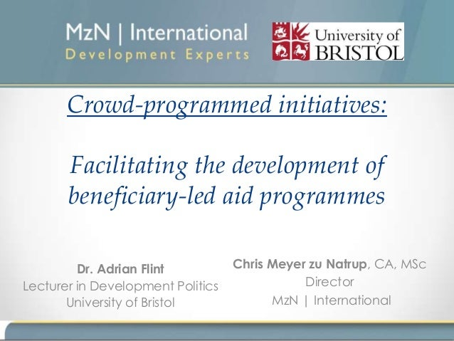 Crowd-programmed initiatives:       Facilitating the development of       beneficiary-led aid programmes         Dr. Adria...
