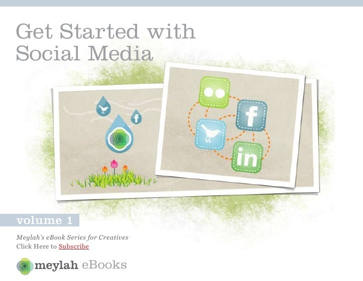 Get Started with Social Media     volume 1 Meylah's eBook Series for Creatives Click Here to Subscribe                    ...