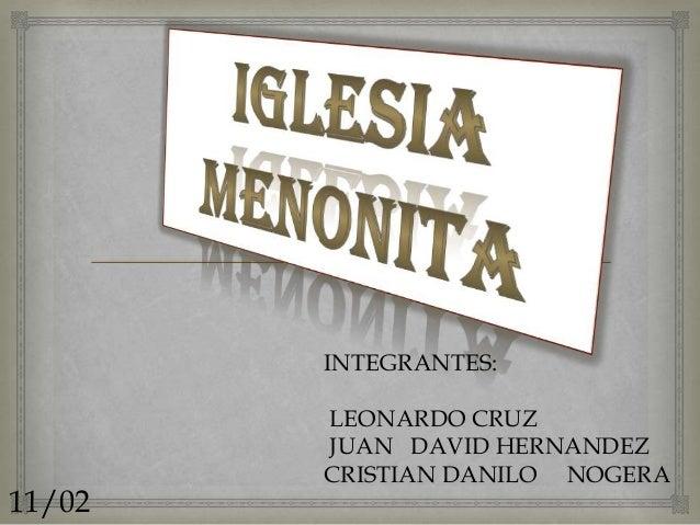 INTEGRANTES: LEONARDO CRUZ JUAN DAVID HERNANDEZ CRISTIAN DANILO NOGERA 11/02