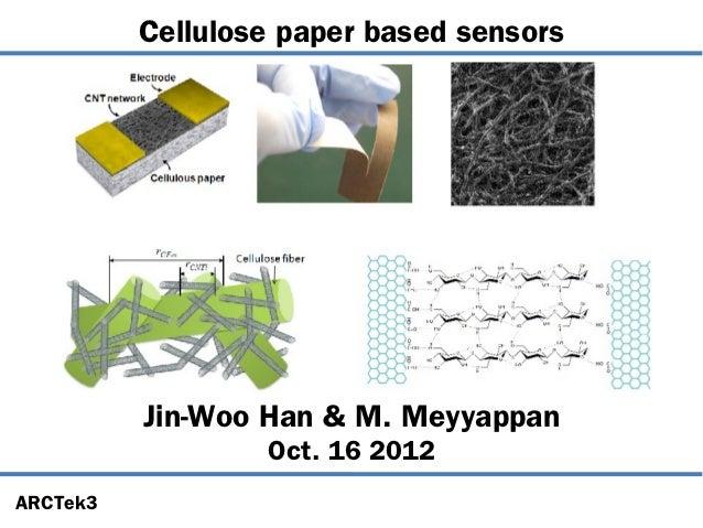 Cellulose paper based sensors          Jin-Woo Han & M. Meyyappan                  Oct. 16 2012ARCTek3