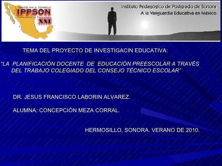 """TEMA DEL PROYECTO DE INVESTIGACIN EDUCATIVA: """" LA  PLANIFICACIÓN DOCENTE  DE  EDUCACIÓN PREESCOLAR A TRAVÉS DEL TRABAJO CO..."""