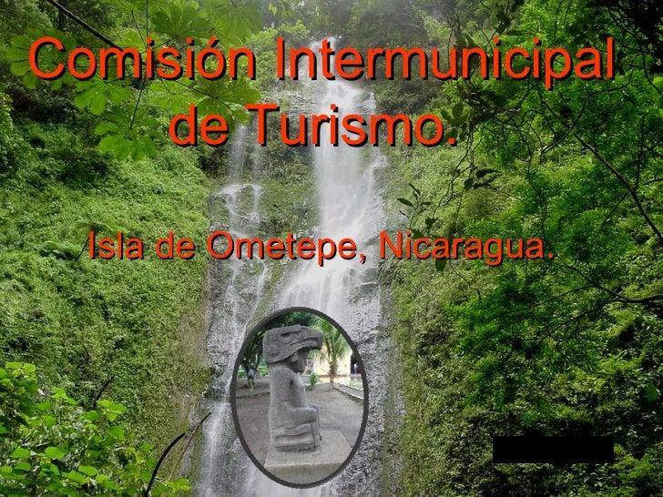 Comisión Intermunicipal de Turismo.  Isla  de Ometepe, Nicaragua.