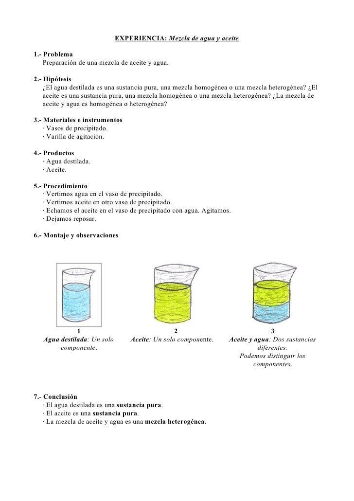EXPERIENCIA: Mezcla de agua y aceite1.- Problema    Preparación de una mezcla de aceite y agua.2.- Hipótesis    ¿El agua d...