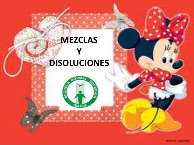MEZCLAS Y DISOLUCIONES