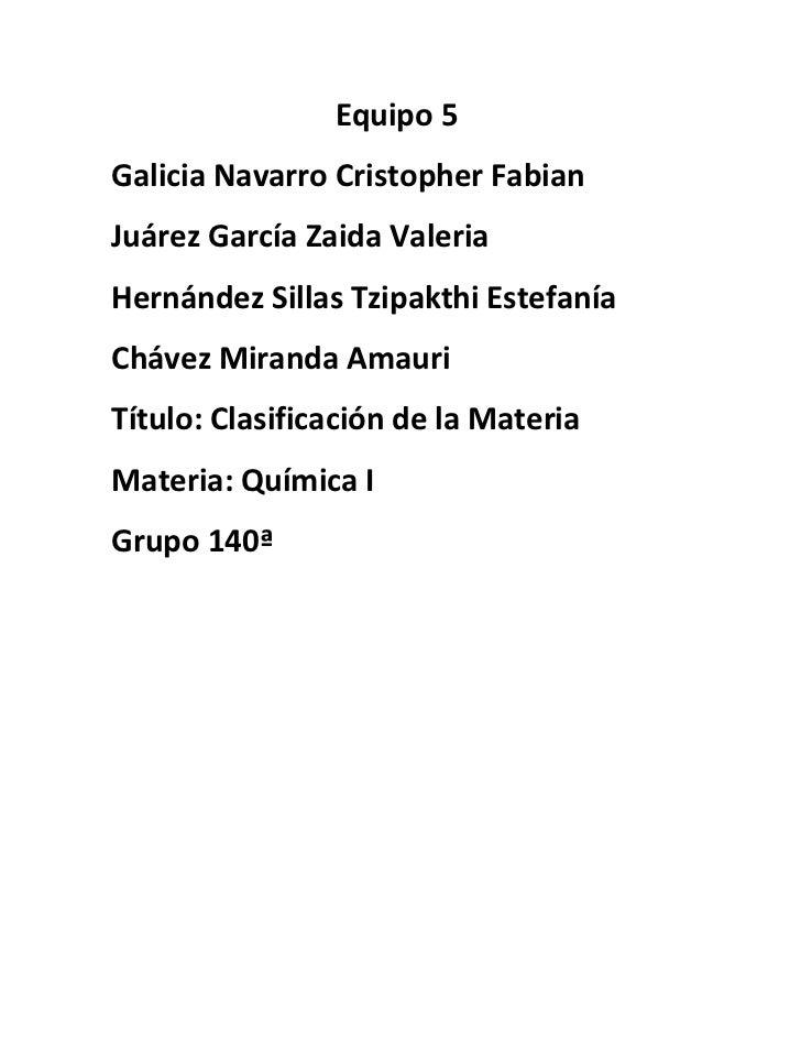 Equipo 5Galicia Navarro Cristopher FabianJuárez García Zaida ValeriaHernández Sillas Tzipakthi EstefaníaChávez Miranda Ama...