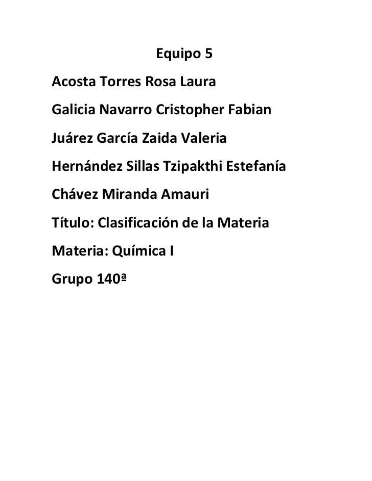 Equipo 5Acosta Torres Rosa LauraGalicia Navarro Cristopher FabianJuárez García Zaida ValeriaHernández Sillas Tzipakthi Est...